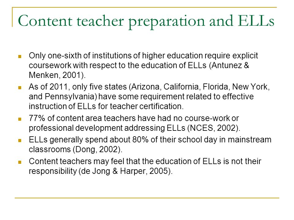 Content teacher preparation and ELLs Only one-sixth of institutions of higher education require explicit coursework with respect to the education of E