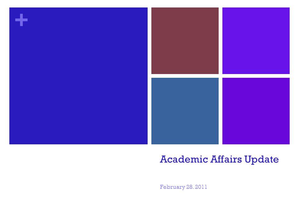 + Academic Affairs Update February 28. 2011