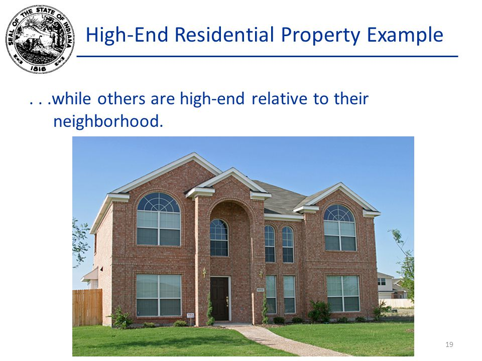 High-End Residential Property Example...while others are high-end relative to their neighborhood.