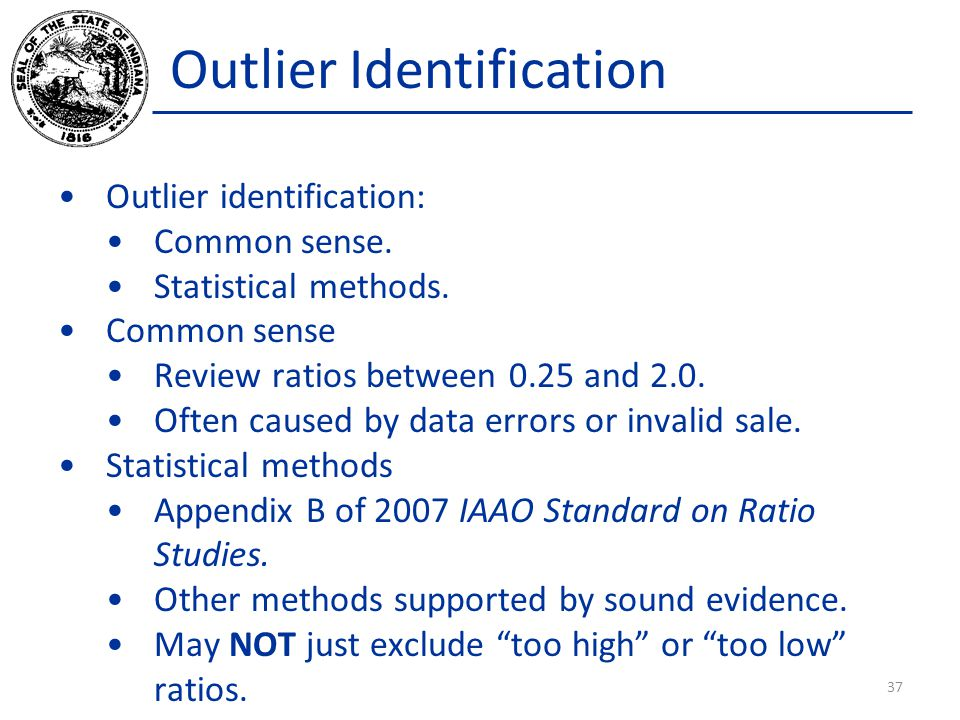 Outlier Identification Outlier identification: Common sense.