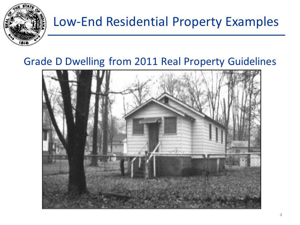 Low-End Residential Property Examples Grade D Dwelling from 2011 Real Property Guidelines 4