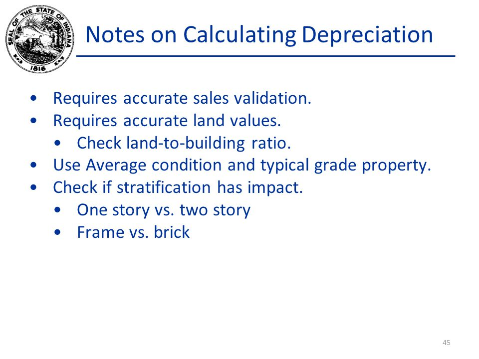 Notes on Calculating Depreciation Requires accurate sales validation.