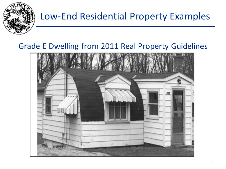 Low-End Residential Property Examples Grade E Dwelling from 2011 Real Property Guidelines 5