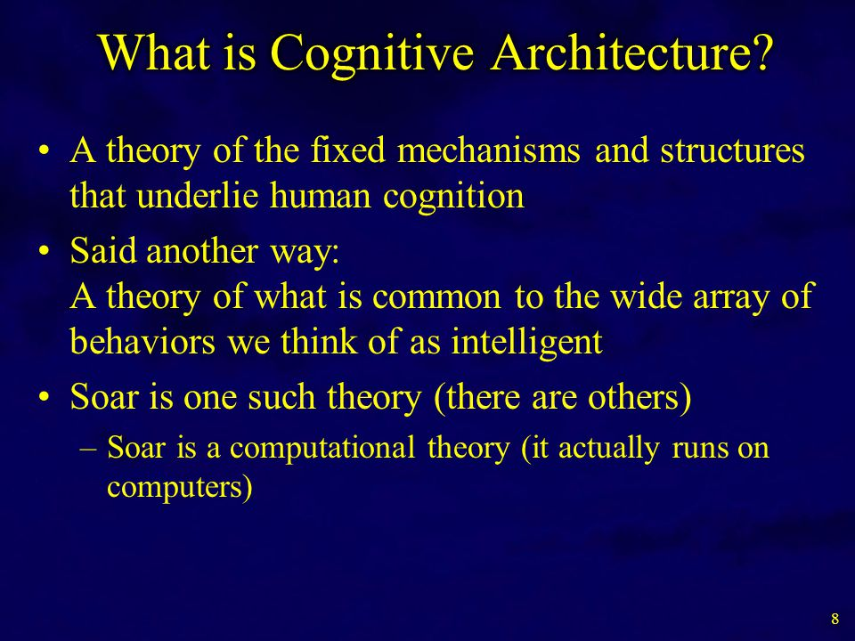 A theory of the fixed mechanisms and structures that underlie human cognition Said another way: A theory of what is common to the wide array of behavi