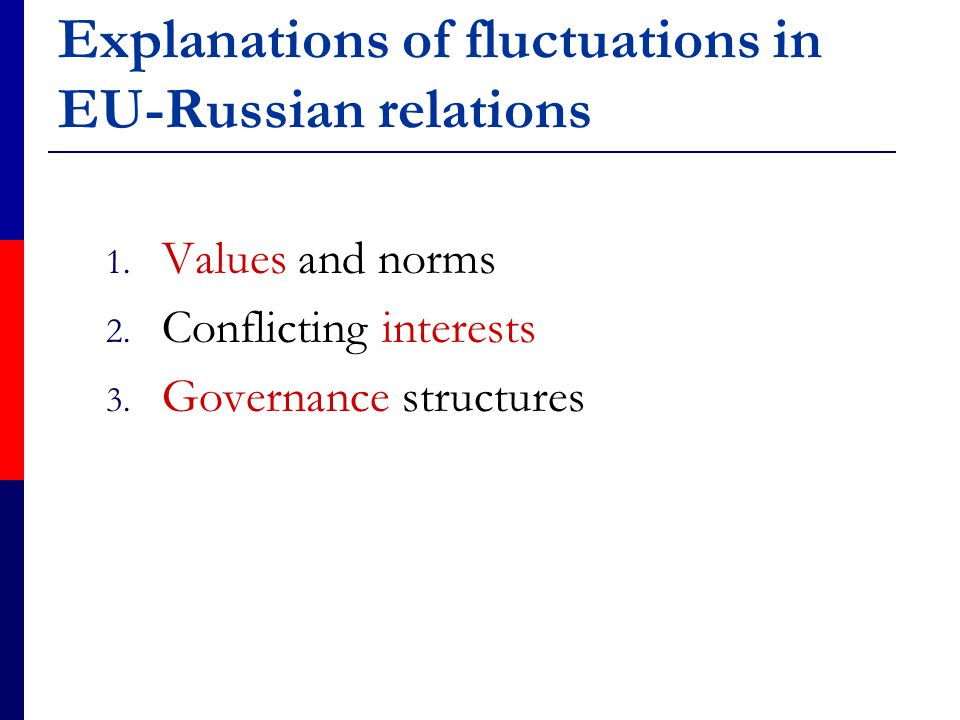 Explanations of fluctuations in EU-Russian relations 1.