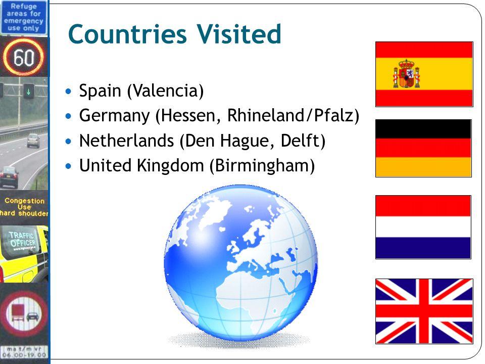 Countries Visited Spain (Valencia) Germany (Hessen, Rhineland/Pfalz) Netherlands (Den Hague, Delft) United Kingdom (Birmingham)