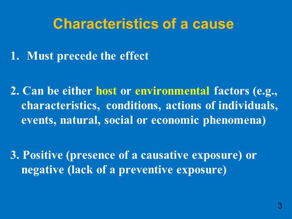 8.Specificity  A single exposure should cause a single disease.