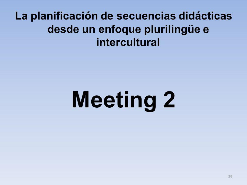 La planificación de secuencias didácticas desde un enfoque plurilingüe e intercultural Meeting 2 39