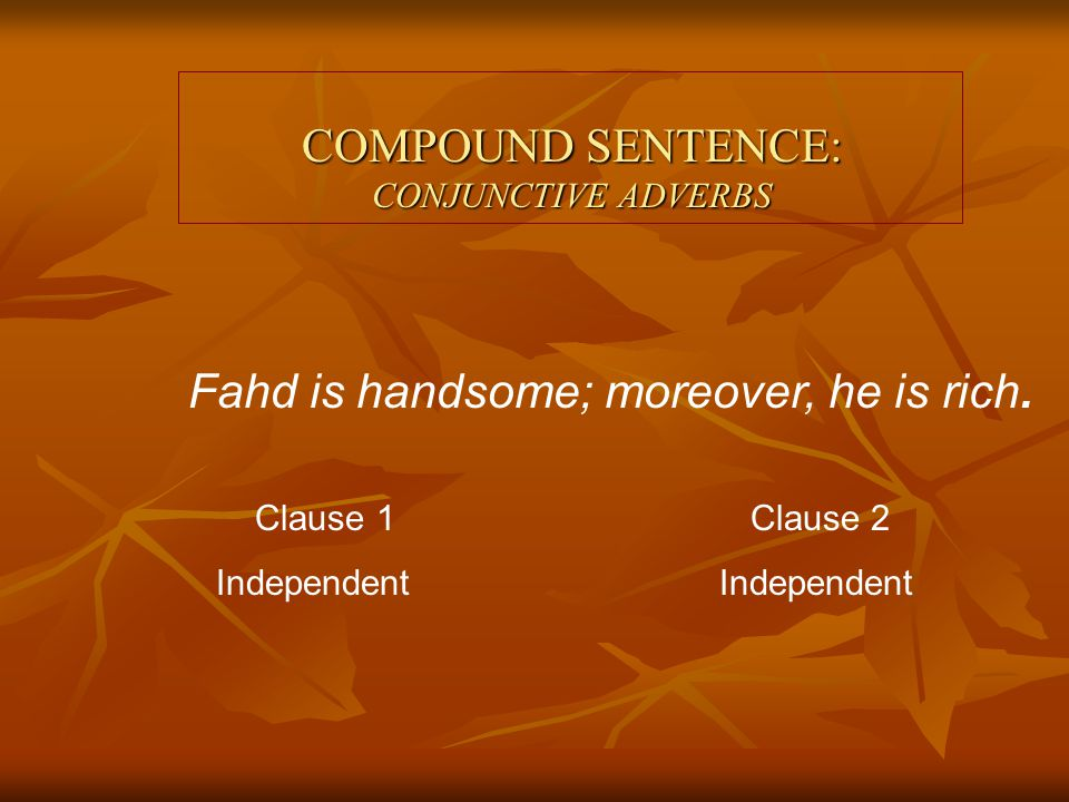 COMPOUND SENTENCE: COORDINATING CONJUNCTIONS FOR AND NOR BUT OR YET SO