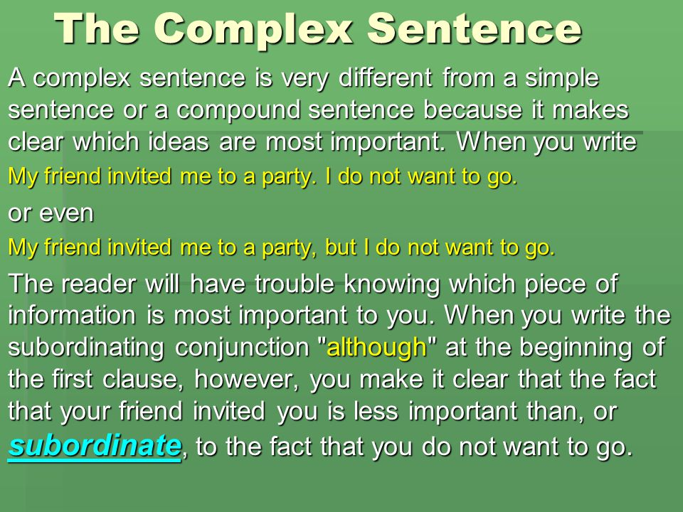The Complex Sentence In the first example, there are two separate simple sentences: