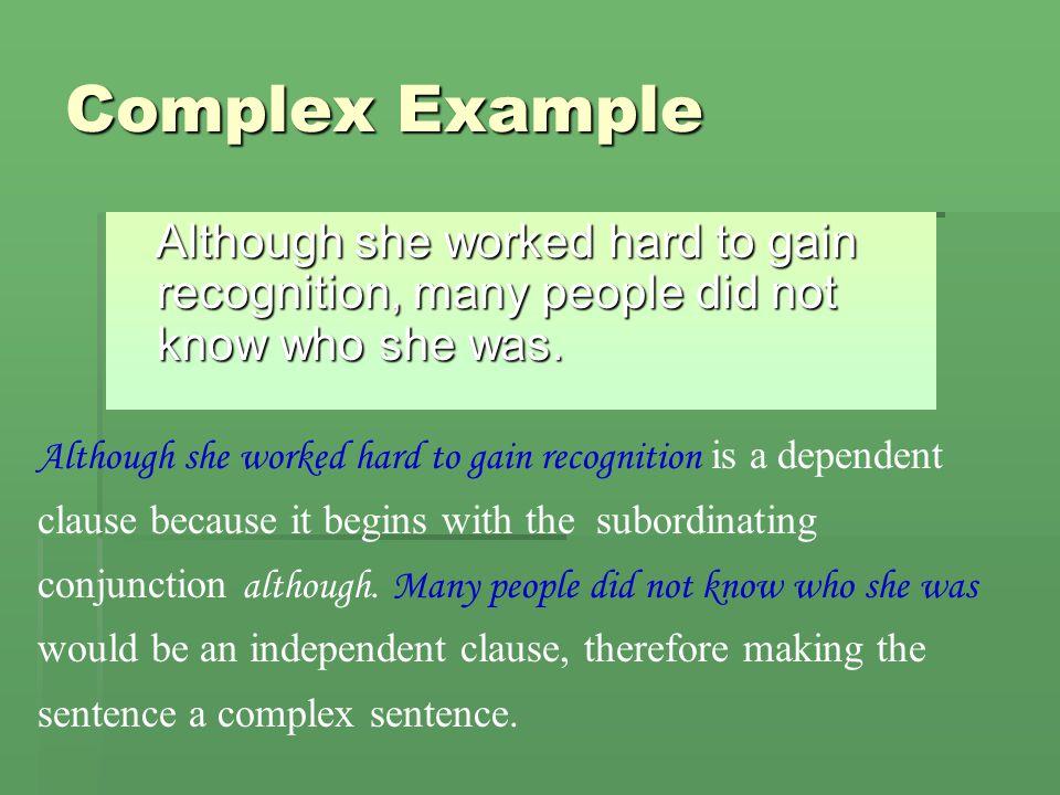 Complex Sentence Bobis popular heis ugly. even though