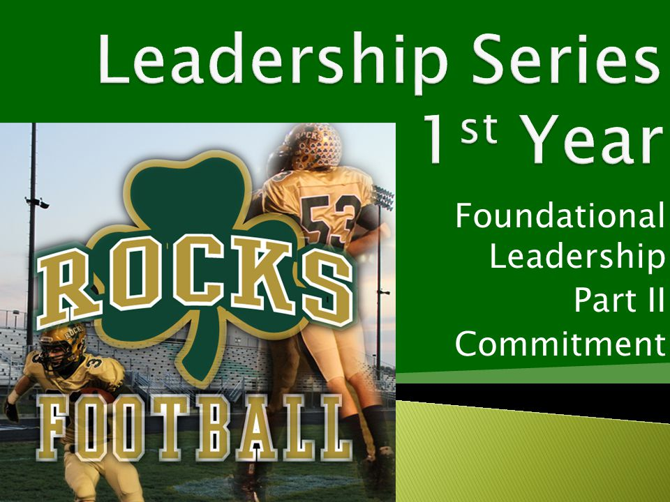 Foundational Leadership Part II Commitment