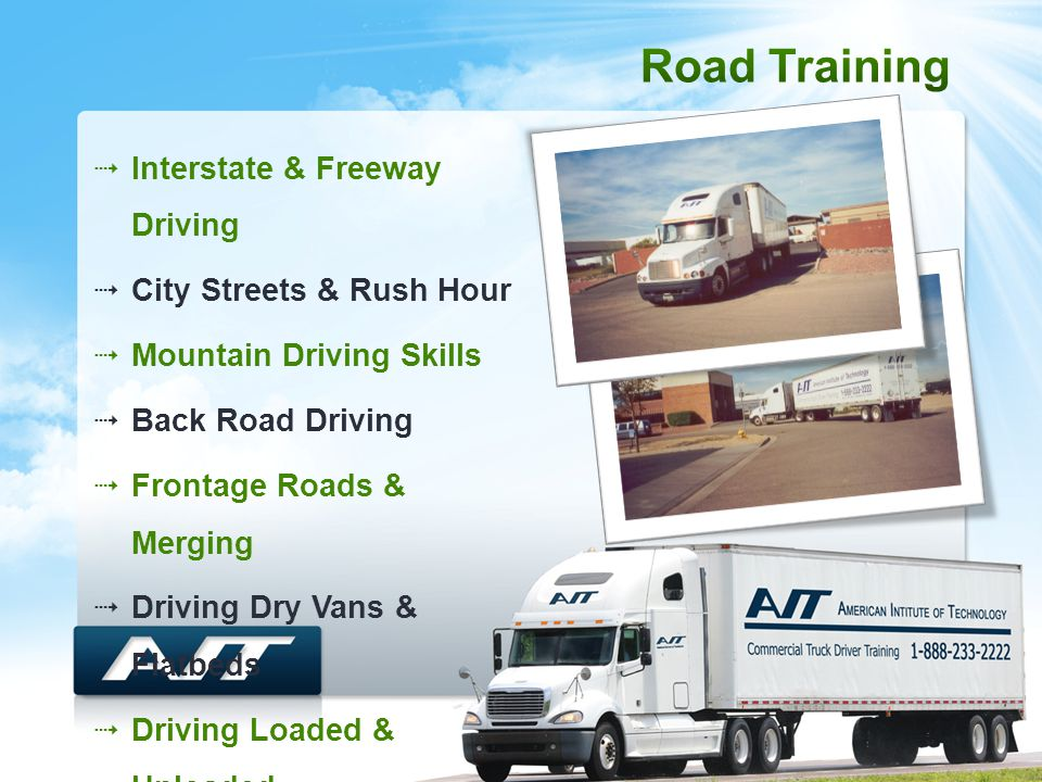  Interstate & Freeway Driving  City Streets & Rush Hour  Mountain Driving Skills  Back Road Driving  Frontage Roads & Merging  Driving Dry Vans & Flatbeds  Driving Loaded & Unloaded