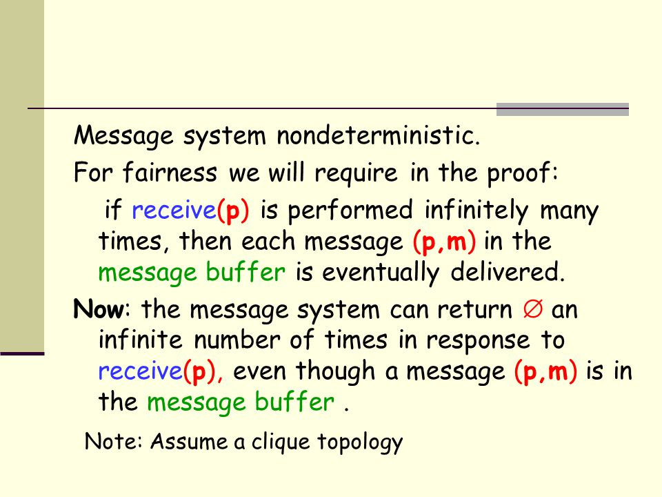 Message system nondeterministic.