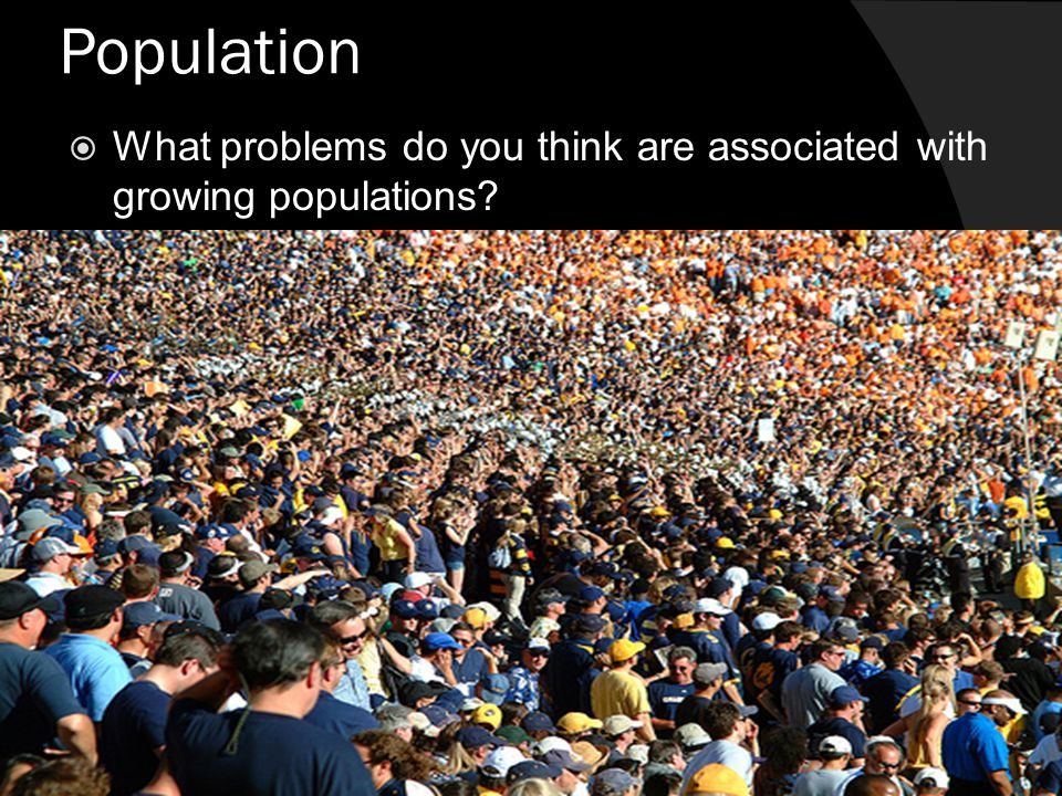 Population  There are over 6 billion people in the world today.  Why do you think that the world's population has increased so dramatically in recen