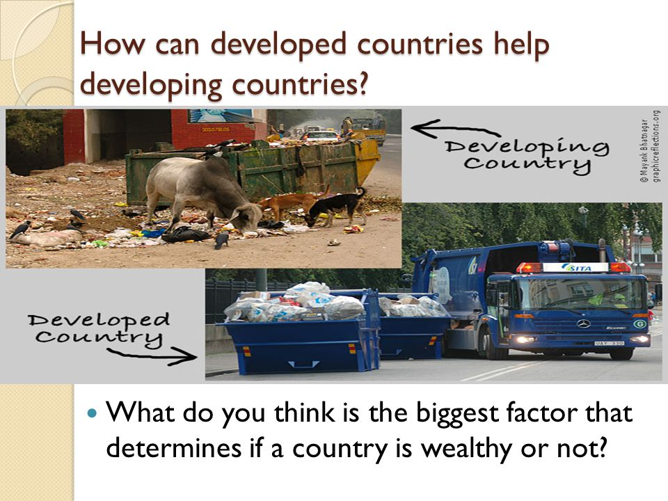 """Developing Countries Developing countries are generally poor countries with weak economies ◦ Sometimes called """"Third-World"""" Countries"""