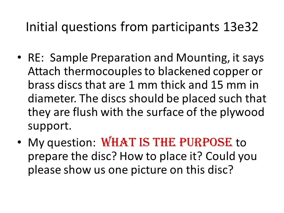 Initial questions from participants 13e32 RE: Sample Preparation and Mounting, it says Attach thermocouples to blackened copper or brass discs that ar
