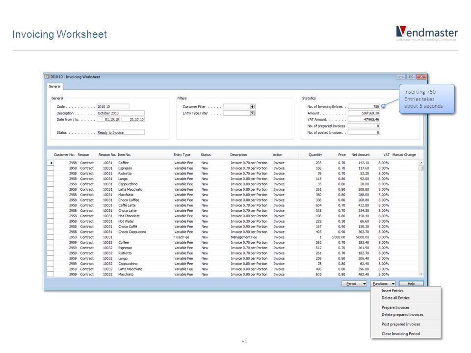 Invoicing Worksheet Inserting 750 Entries takes about 5 seconds 50