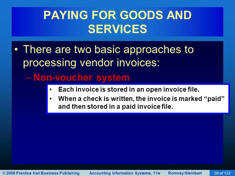 © 2008 Prentice Hall Business Publishing Accounting Information Systems, 11/e Romney/Steinbart50 of 122 PAYING FOR GOODS AND SERVICES There are two ba