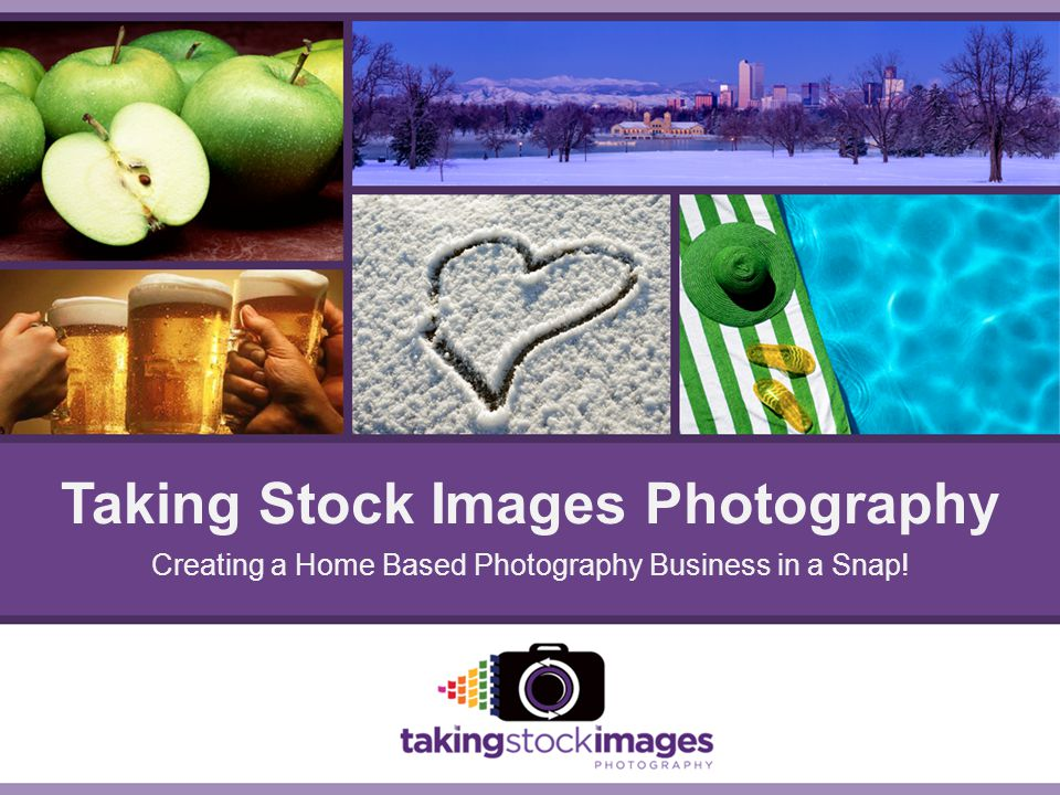Creating a Home Based Photography Business in a Snap! Taking Stock Images Photography
