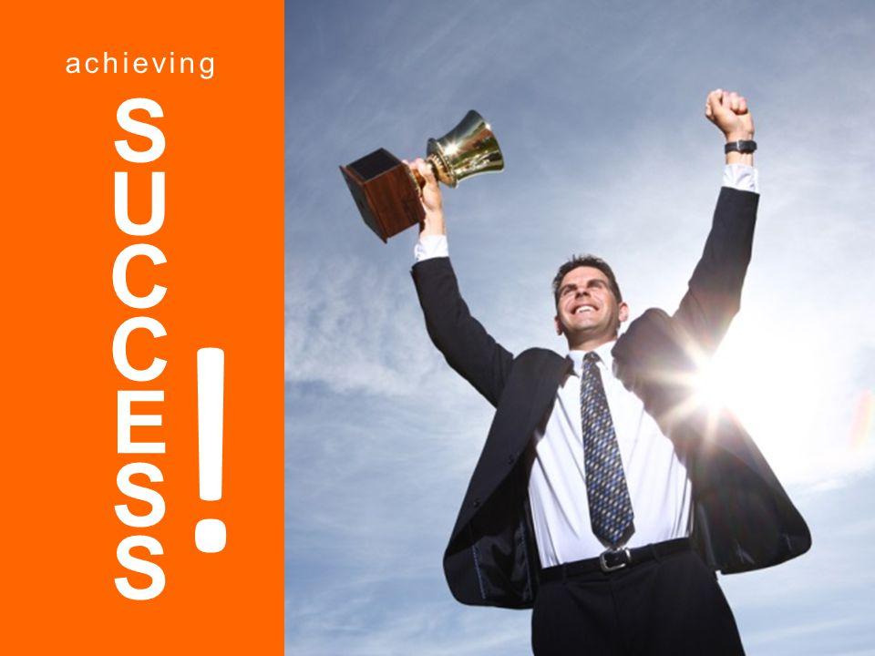 SUCCESSSUCCESS ! achieving
