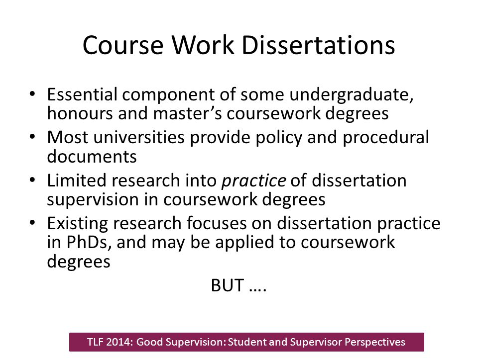….Coursework Students Differ from PhD Students No/limited previous independent research experience (Cook, 1980) May have lower interest in conducting research (Cook, 1980) Need to complete research in a shorter timeframe (Rowley & Slack, 2004).