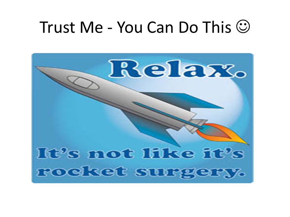 Trust Me - You Can Do This