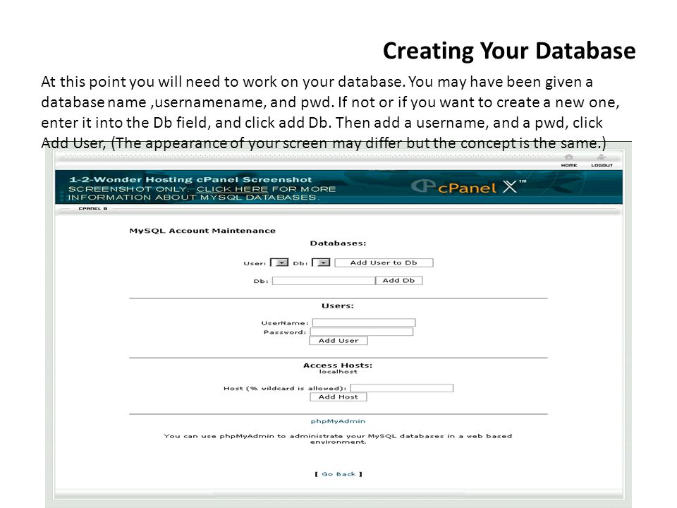 Creating Your Database At this point you will need to work on your database.
