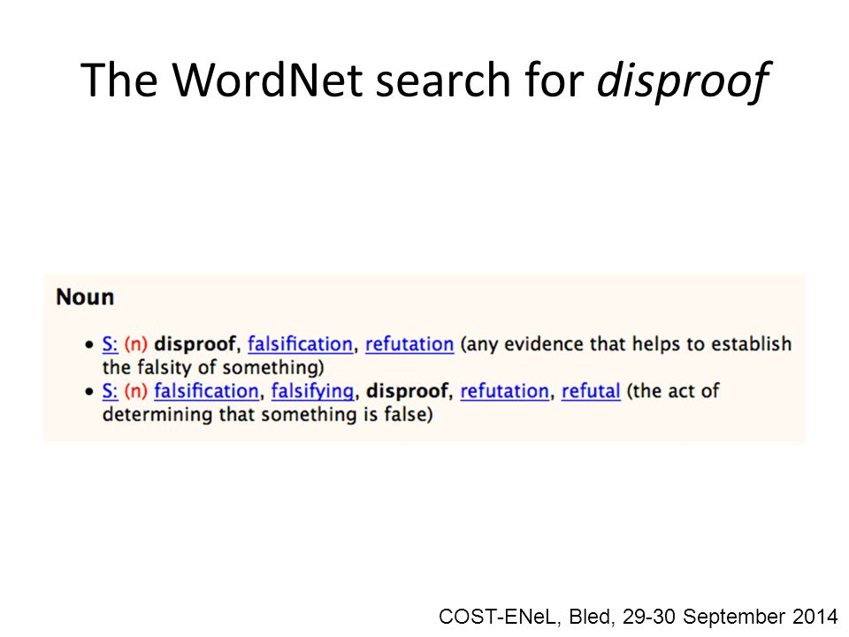 The WordNet search for disproof COST-ENeL, Bled, 29-30 September 2014