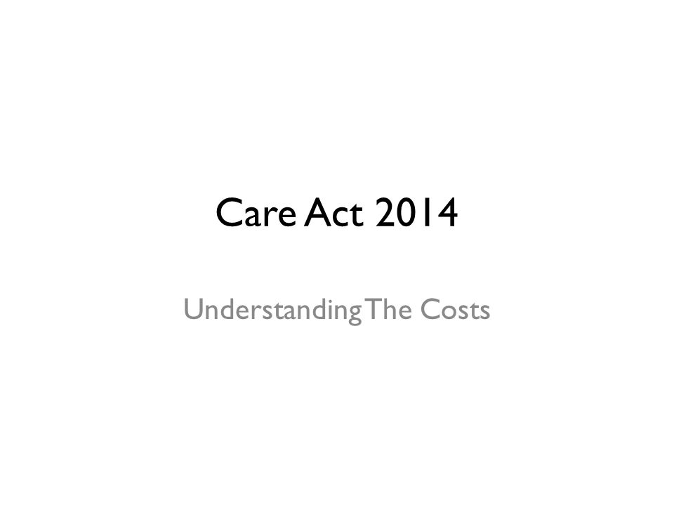 Care Act 2014 Understanding The Costs