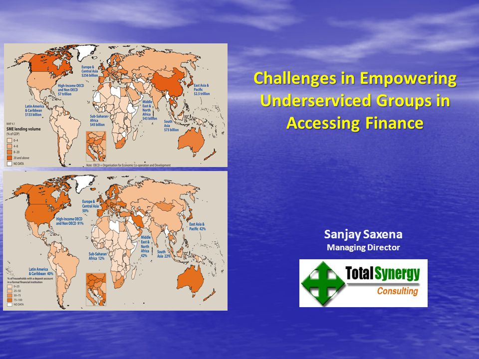 Sanjay Saxena Managing Director Challenges in Empowering Underserviced Groups in Accessing Finance