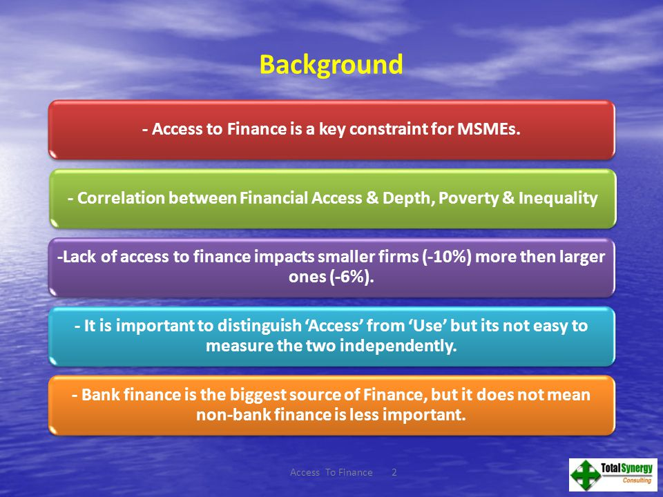 13 What do Economies Reform? Source : Financial Access Database Access To Finance