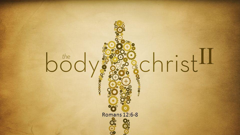 Romans 12:6-8 II