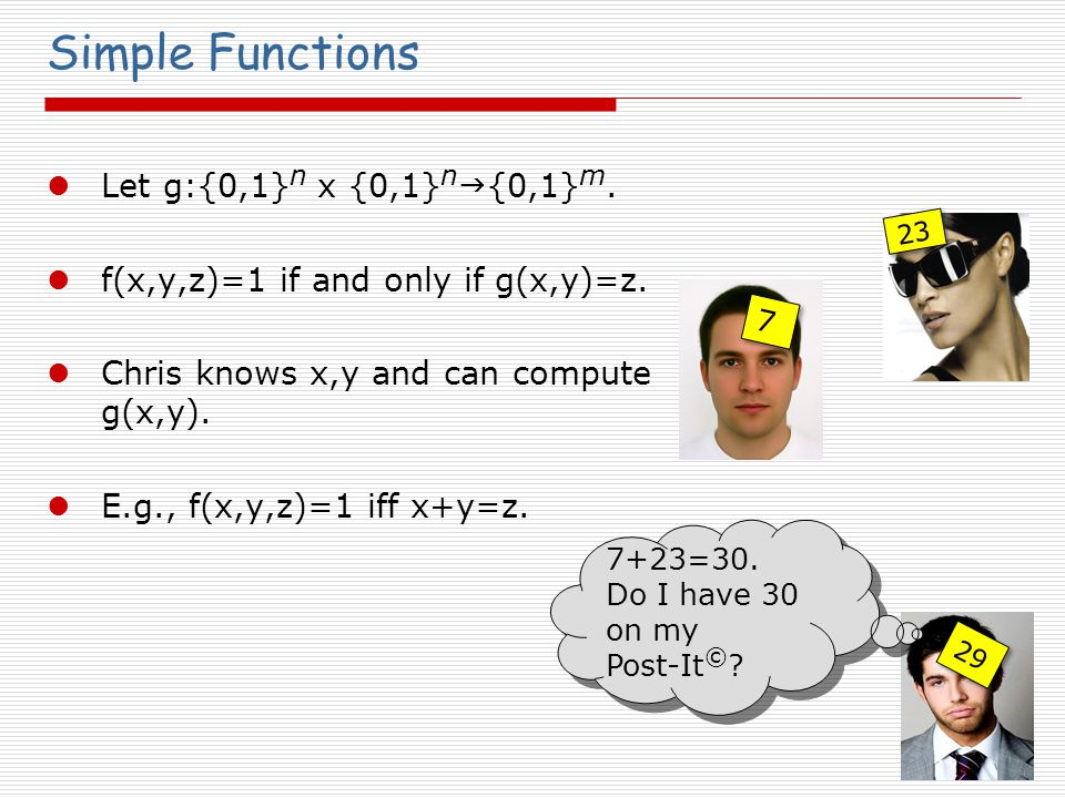 Simple Functions Let g:{0,1} n x {0,1} n  {0,1} m.
