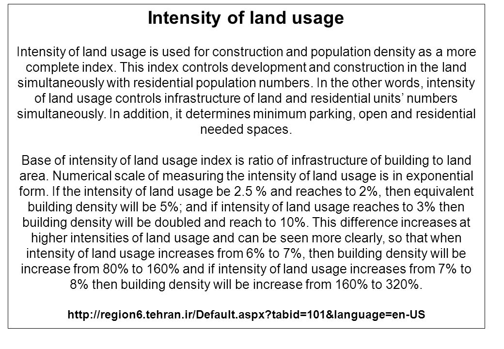 Intensity of land usage Intensity of land usage is used for construction and population density as a more complete index.
