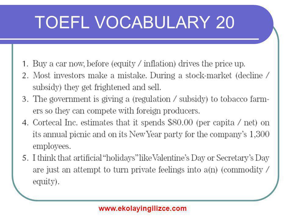 www.ekolayingilizce.com TOEFL VOCABULARY 20