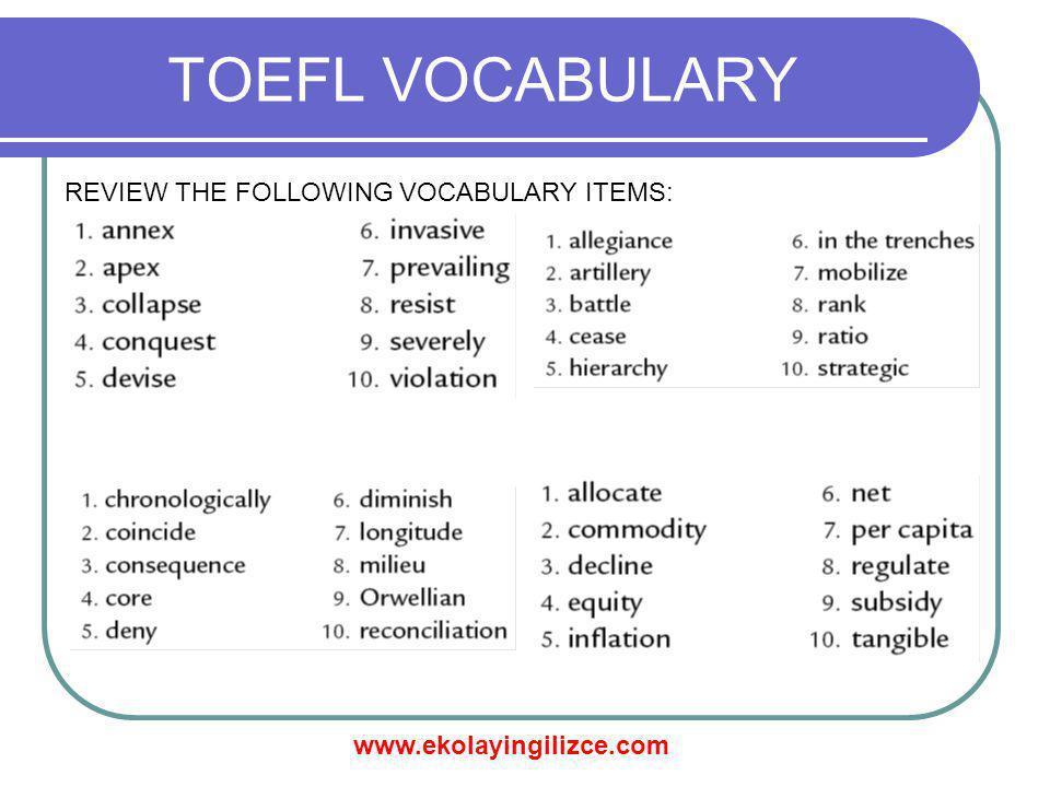 www.ekolayingilizce.com TOEFL VOCABULARY REVIEW THE FOLLOWING VOCABULARY ITEMS: