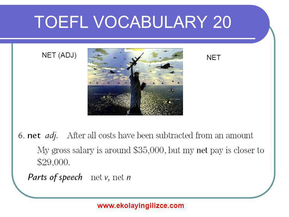 www.ekolayingilizce.com TOEFL VOCABULARY 20 NET (ADJ) NET
