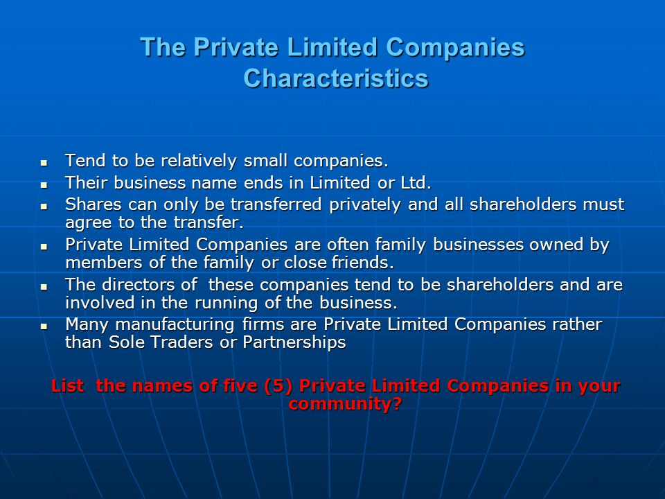 Private Limited Companies Advantages Shareholders have limited liability.