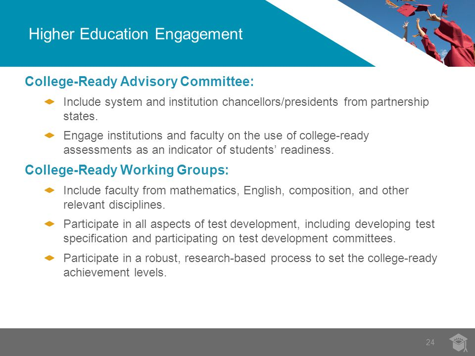 Higher Education Engagement College-Ready Advisory Committee: Include system and institution chancellors/presidents from partnership states.