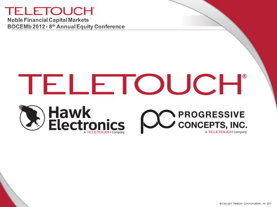 © Copyright Teletouch Communications, Inc. 2011