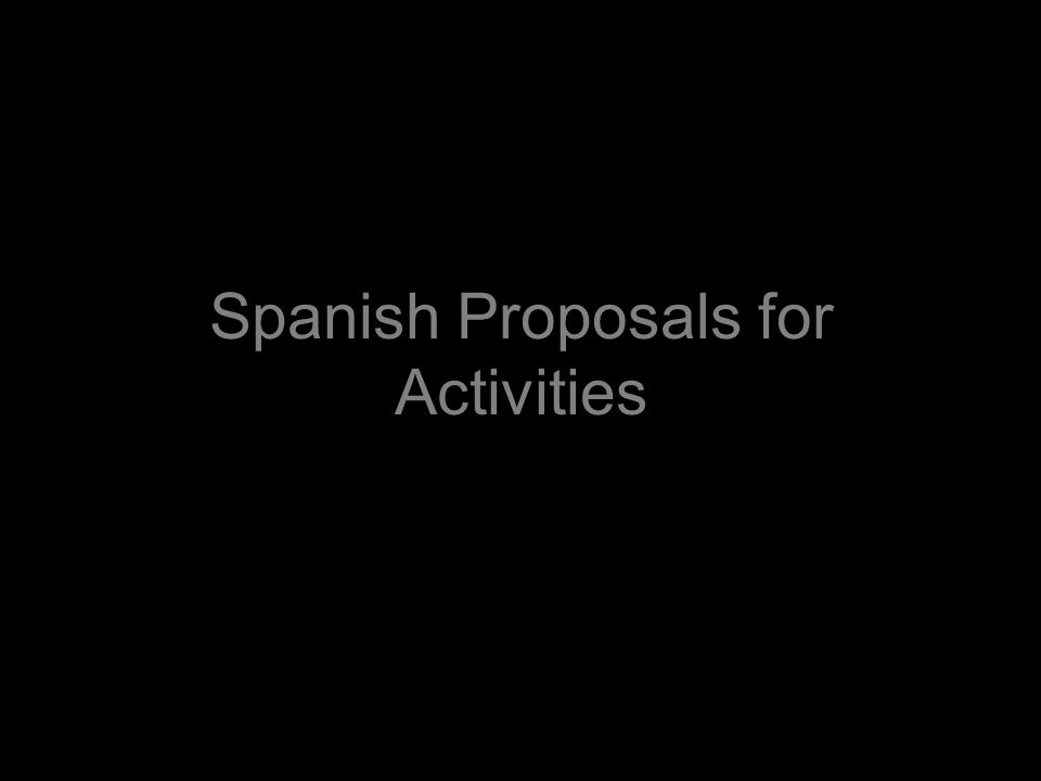 Spanish Proposals for Activities