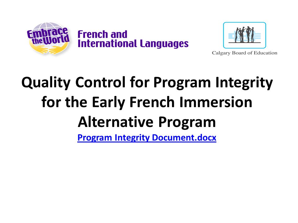 Quality Control for Program Integrity for the Early French Immersion Alternative Program Program Integrity Document.docx Program Integrity Document.do