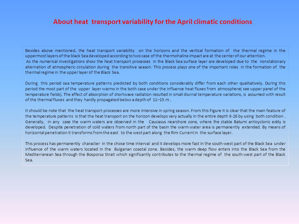 About heat transport variability for the April climatic conditions Besides above mentioned, the heat transport variability on the horizons and the ver