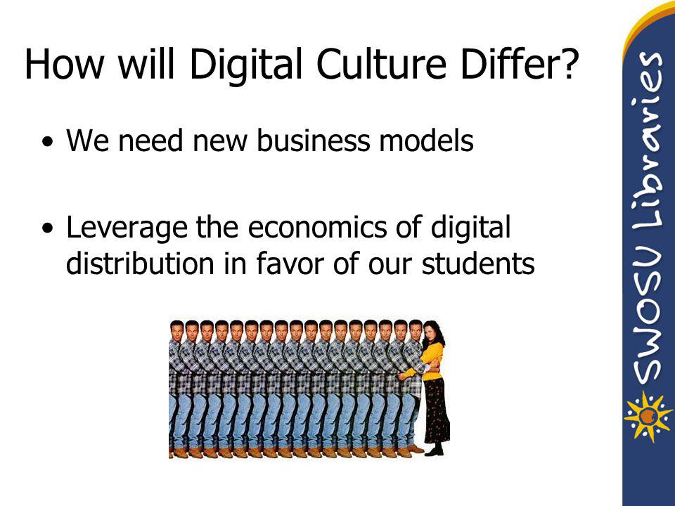 How will Digital Culture Differ.