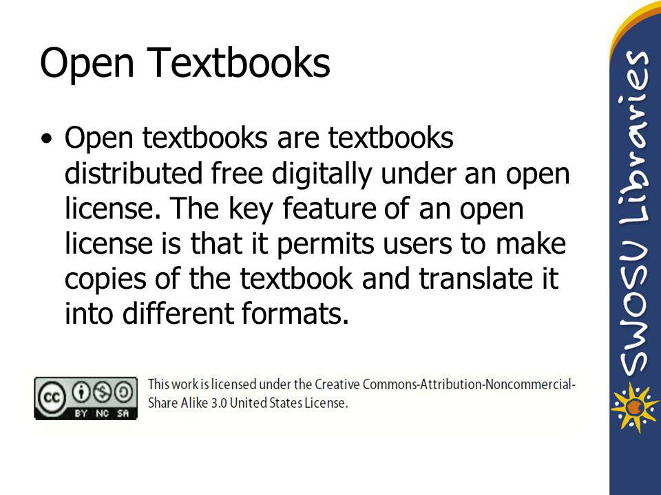 Open Textbooks Open textbooks are textbooks distributed free digitally under an open license.