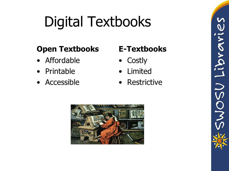 Digital Textbooks Open Textbooks Affordable Printable Accessible E-Textbooks Costly Limited Restrictive