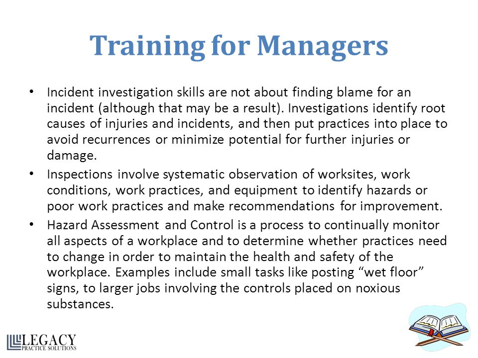 Training for Managers Incident investigation skills are not about finding blame for an incident (although that may be a result). Investigations identi