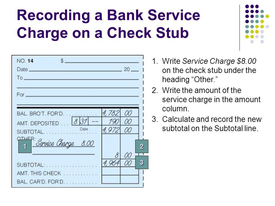 Journalizing a Bank Service Charge In order for the Cash account to be updated, the service charge must also be recorded in the journal.