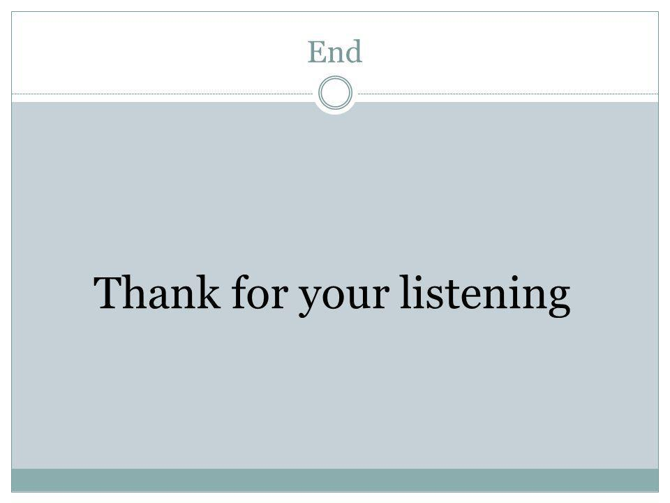 End Thank for your listening
